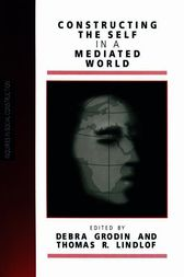 Constructing the Self in a Mediated World by Debra Mowat