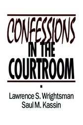 Confessions in the Courtroom by Lawrence S. Wrightsman