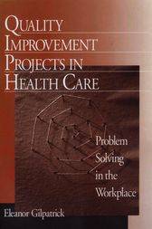 Quality Improvement Projects in Health Care by Eleanor Gilpatrick