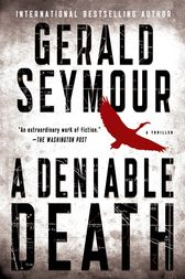 A Deniable Death by Gerald Seymour