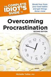 The Complete Idiot's Guide to Overcoming Procrastination, 2nd Edition by Michelle Tullier