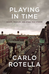 Playing in Time by Carlo Rotella