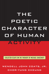The Poetic Character of Human Activity by Wendell John Coats