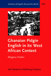 Ghanaian Pidgin English in its West African Context by Magnus Huber