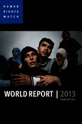 World Report 2013 by Human Rights Watch;  Kenneth Roth