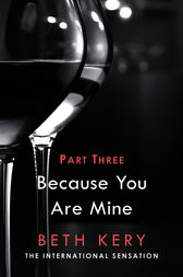 Because You Haunt Me (Because You Are Mine Part Three) by Beth Kery