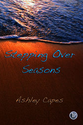 Stepping Over Seasons by Ashley Capes