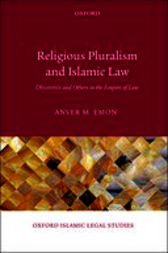 Religious Pluralism and Islamic Law by Anver M. Emon