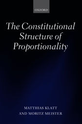 The Constitutional Structure of Proportionality by Matthias Klatt