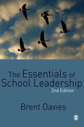 The Essentials of School Leadership by Brent Davies