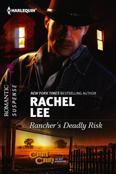 Rancher's Deadly Risk by Rachel Lee