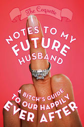 Notes to My Future Husband by The Coquette