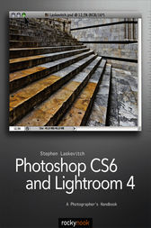 Photoshop CS6 and Lightroom 4 by Stephen Laskevitch