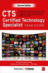 CTS Certified Technology Specialist Exam Guide, Second Edition by Brad Grimes