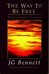 The Way To Be Free by John Godolphin Bennett