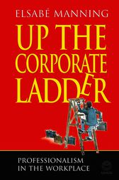 Up the Corporate Ladder by Elsabe Manning