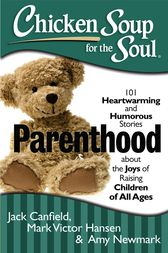 Chicken Soup for the Soul: Parenthood by Jack Canfield