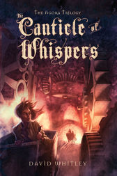 The Canticle of Whispers by David Whitley