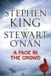 A Face in the Crowd by Stephen King