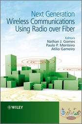 Next Generation Wireless Communications Using Radio over Fiber by Nathan J. Gomes