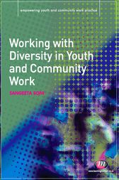 Working with Diversity in Youth and Community Work by Sangeeta Soni