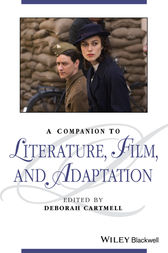 A Companion to Literature, Film, and Adaptation by Deborah Cartmell