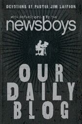 Our Daily Blog by Newsboys