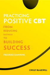 Practicing Positive CBT by Fredrike Bannink