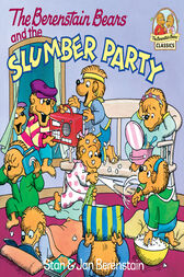 The Berenstain Bears and the Slumber Party by Stan Berenstain