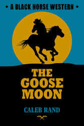 The Goose Moon by Caleb Rand