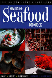 New England Seafood Cookbook by The Boston Globe