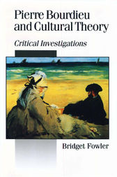Pierre Bourdieu and Cultural Theory by Bridget Fowler