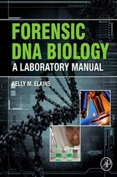 Forensic DNA Biology by Kelly M. Elkins