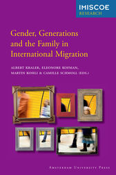 Gender, Generations and the Family in International Migration by Albert Kraler
