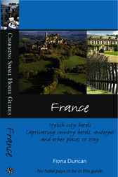Charming Small Hotel Guides France by Fiona Duncan