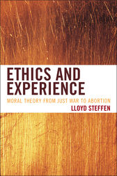 Ethics and Experience by Lloyd Steffen