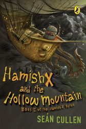 Hamish X and the Hollow Mountain by Sean Cullen