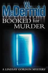 Booked for Murder (Lindsay Gordon Crime Series, Book 5) by V. L. McDermid