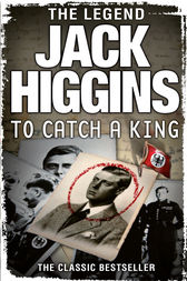 To Catch a King by Jack Higgins