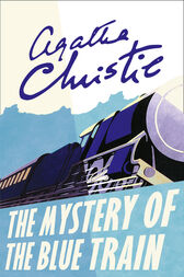 The Mystery of the Blue Train (Poirot) by Agatha Christie