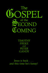 The Gospel of the Second Coming by Timothy Freke