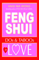 Feng Shui Do's and Taboos for Love by Angi Ma Wong