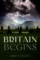Britain Begins by Barry Cunliffe
