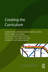 Creating the Curriculum by Dominic Wyse