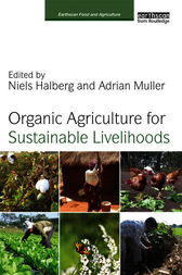 Organic Agriculture for Sustainable Livelihoods by Niels Halberg