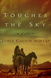Touches the Sky by James Calvin Schaap