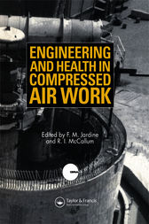 Engineering and Health in Compressed Air Work by F.M. Jardine