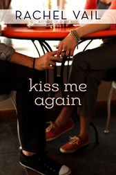 Kiss Me Again by Rachel Vail