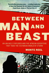 Between Man and Beast by Monte Reel