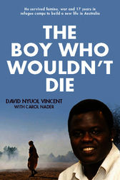 Boy Who Wouldn't Die by David Nyuol Vincent